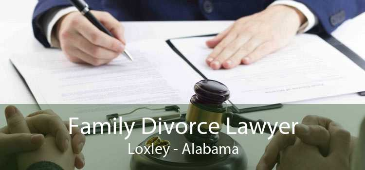 Family Divorce Lawyer Loxley - Alabama